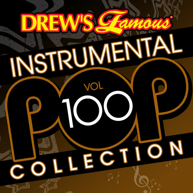 Drew's Famous Instrumental Pop Collection (Vol. 100)