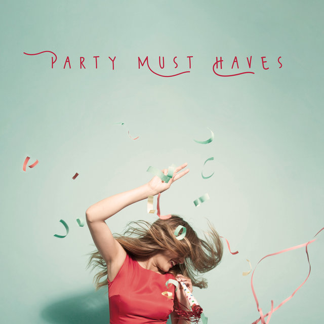 Party Must Haves: 15 Tracks to Start With to Rock Your Party