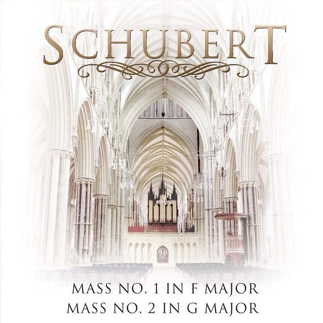 Schubert: Mass No. 1 In F Major & Mass No. 2 In G Major