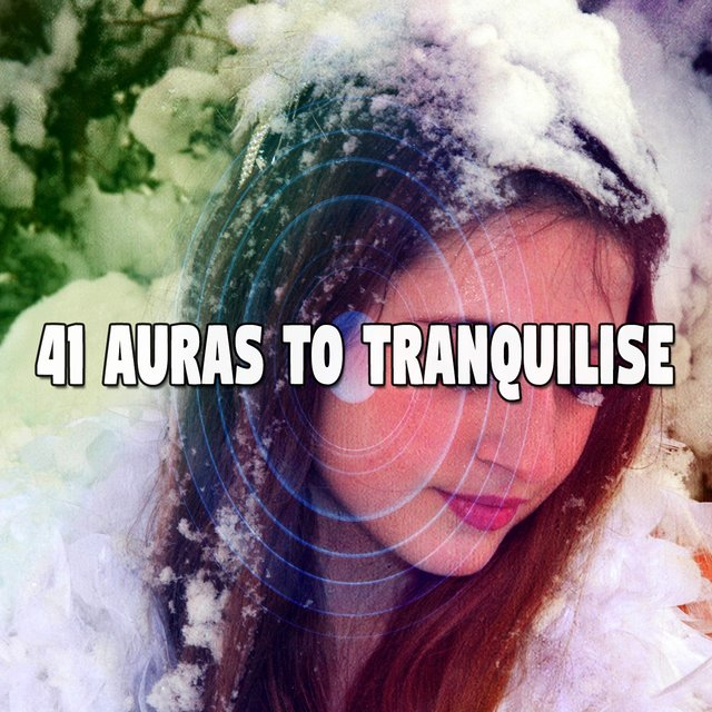 41 Auras to Tranquilise