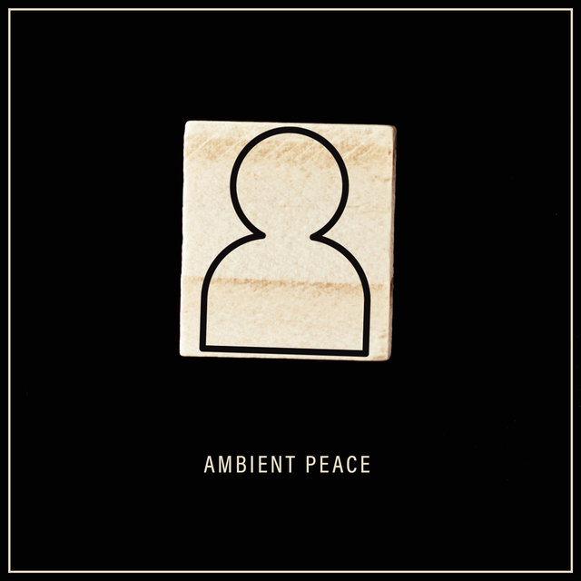Ambient Peace – Slow Chill Out Movements for Soul