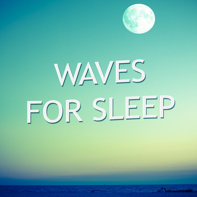 Waves for Sleep