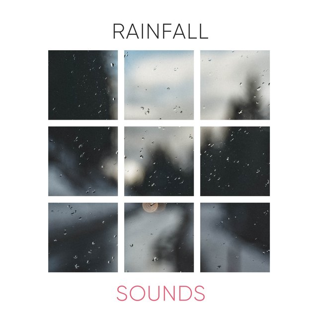 Natural Rainfall Relief Sounds
