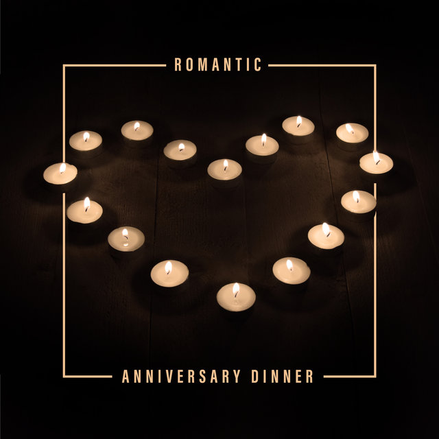 Romantic Anniversary Dinner: Music for Couples in Love for Romantic Date and Candelight Dinner