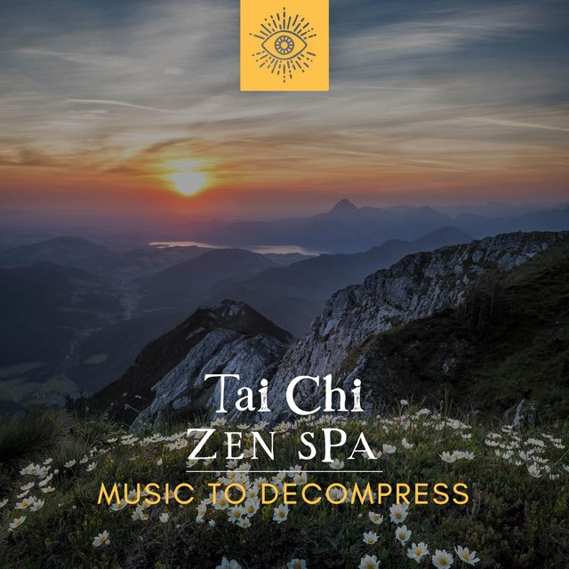 Tai Chi Zen Spa Music to Decompress