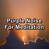 Purple Noise For Infants For a Peaceful Night