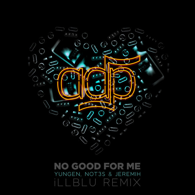 No Good For Me (iLL BLU Remix)
