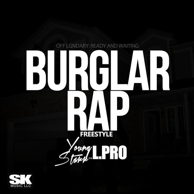 Burglar Rap Freestyle (feat. Young Starr ™)