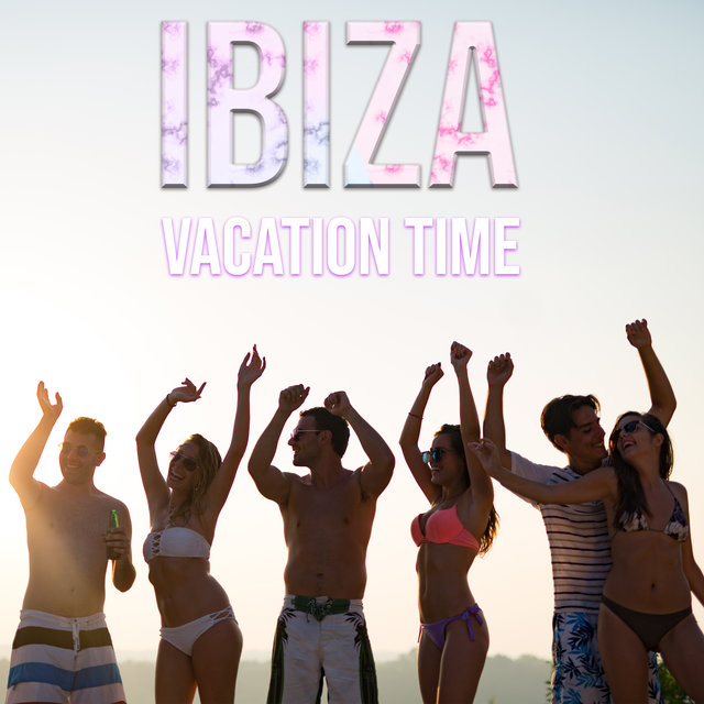 Ibiza Vacation Time - Hot Chillout Hits for Summer 2020, Cool Breeze, On the Beach, Sexy Beat, Places and Faces, Tropical Party, Shoreside