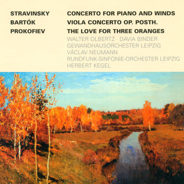 Igor Strawinsky.: Concerto for Piano and Wind Instruments / BARTOK, B.: Viola Concerto / PROKOFIEV, S.: The Love for 3 Oranges Suite (Olbertz, Binder)