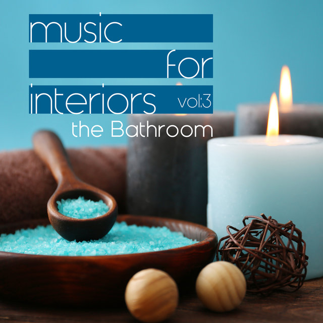 Music for Interiors Vol. 3: The Bathroom