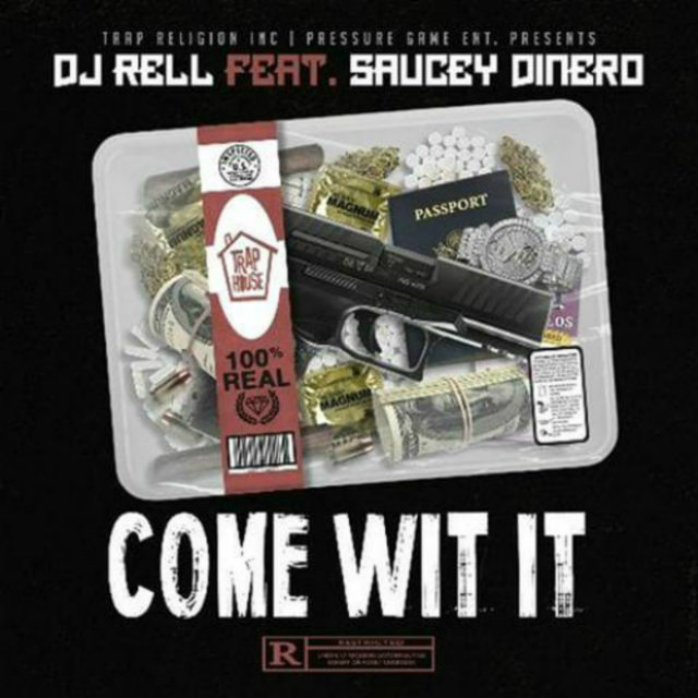 Come Wit It (feat. Saucey Dinero)