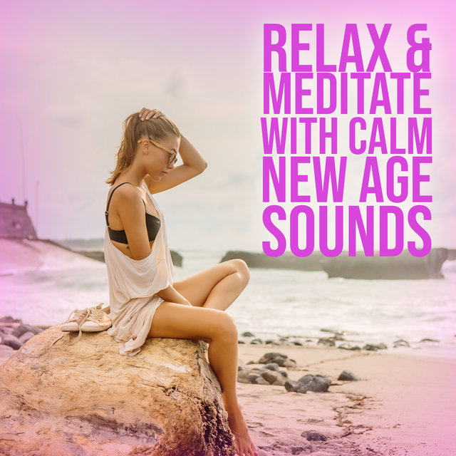 Relax & Meditate with Calm New Age Sounds