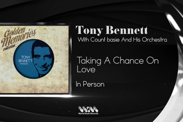 Tony Bennett - Taking A Chance On Love