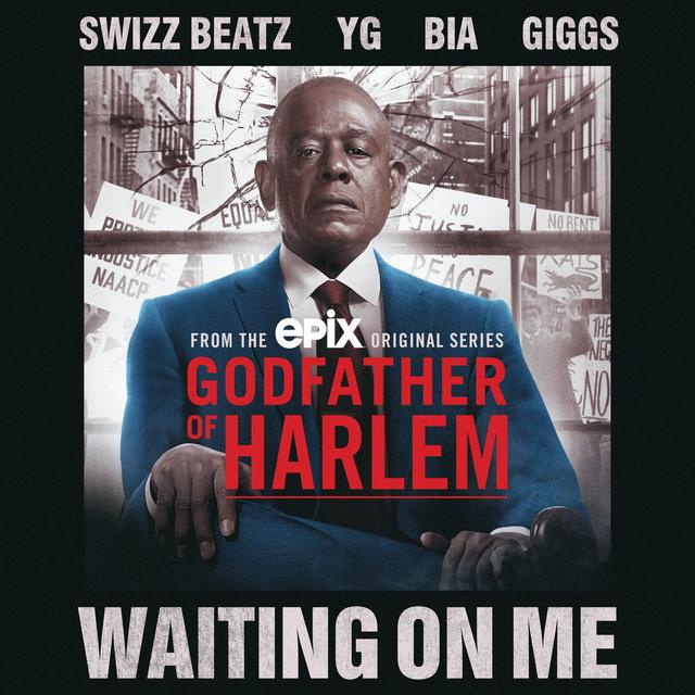 Cover art for album Waiting On Me (feat. Swizz Beatz, YG, BIA & Giggs) by Godfather of Harlem, Swizz Beatz, YG, BIA, Giggs