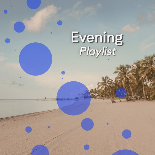 Evening House Playlist