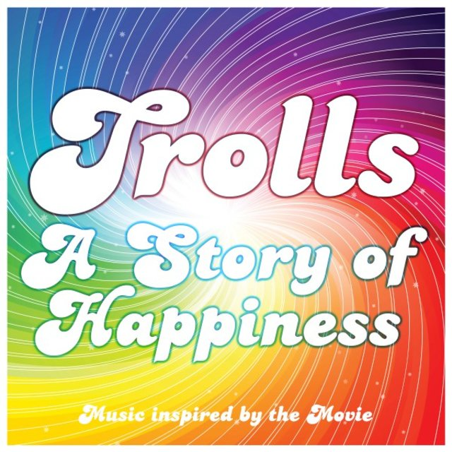 Trolls - A Story of Happiness (Music Inspired by the Movie)