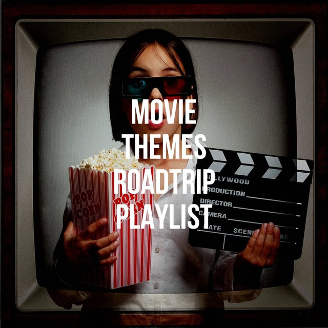 Movie Themes Roadtrip Playlist
