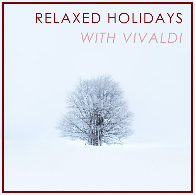 Relaxed Holidays with Vivaldi
