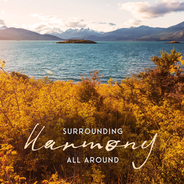 Surrounding Harmony All Around - Relaxing Music, Amazing Deep Rest & Relax, Sunny Chill Out 2020
