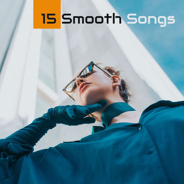 15 Smooth Songs: Slow, Relaxing and Gentle Instrumental Jazz