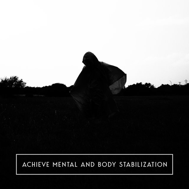 Achieve Mental and Body Stabilization - New Age Music Collection Dedicated to Meditation and Yoga Sessions, Spirituality, Nature Sounds Relaxation, Deep Concentration