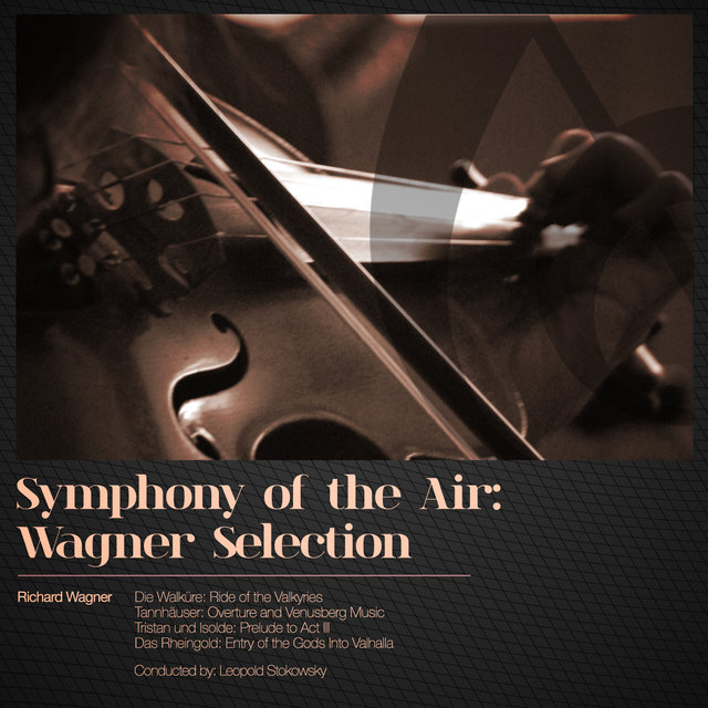 Symphony of the Air: Wagner Selection