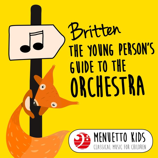 Britten: The Young Person's Guide to the Orchestra, Op. 34 (Menuetto Kids - Classical Music for Children)