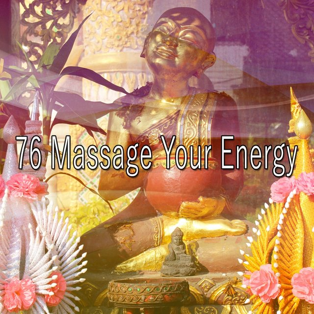 76 Massage Your Energy