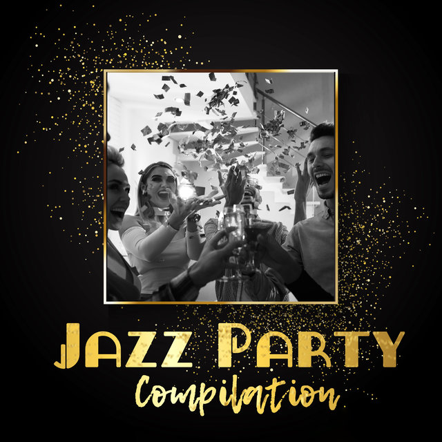 Jazz Party Compilation - 15 Tracks to Add Splendour to Your Party!