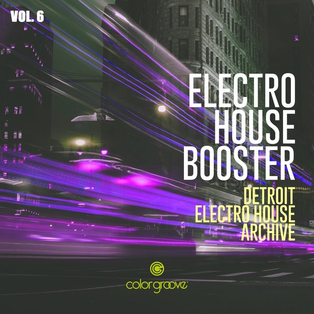 Electro House Booster, Vol. 6 (Detroit Electro House Archive)