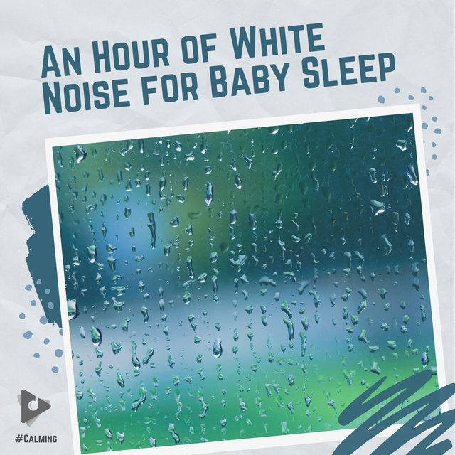 An Hour of White Noise for Baby Sleep