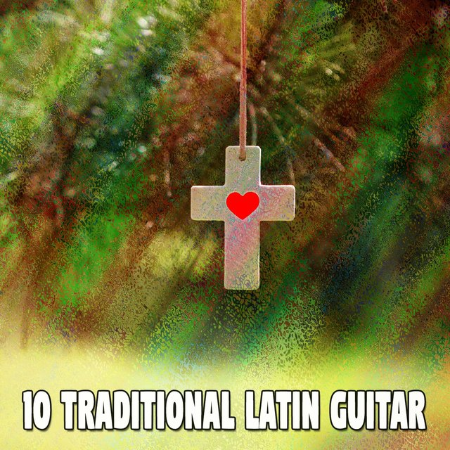 10 Traditional Latin Guitar