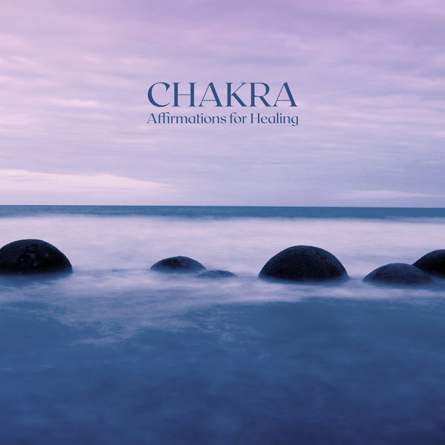 Chakra Affirmations for Healing: Meditative Music Background