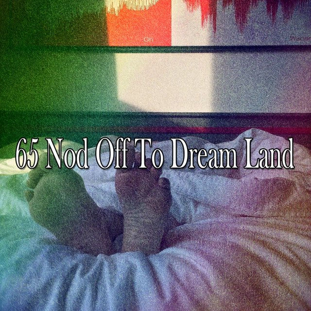 65 Nod Off to Dream Land