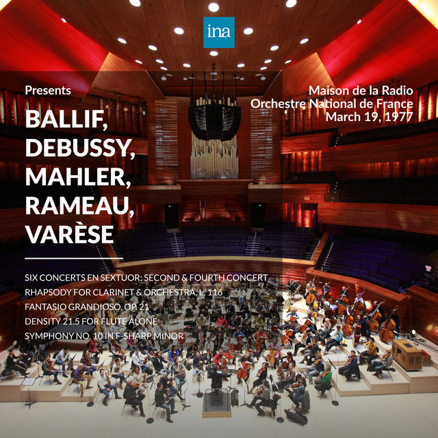 INA Presents: Ballif, Debussy, Mahler, Rameau, Varèse by Orchestre National de France at the Maison de la Radio