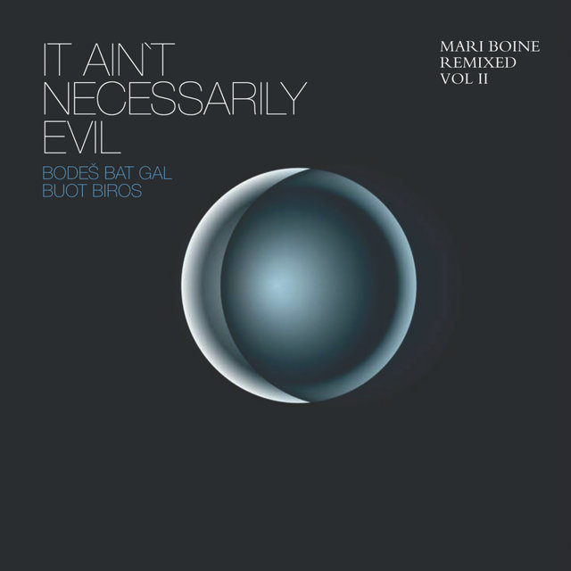 It Ain't Necessarily Evil - Bodes Bat Gal Buot Biros (Mari Boine Remixed, Vol. II)
