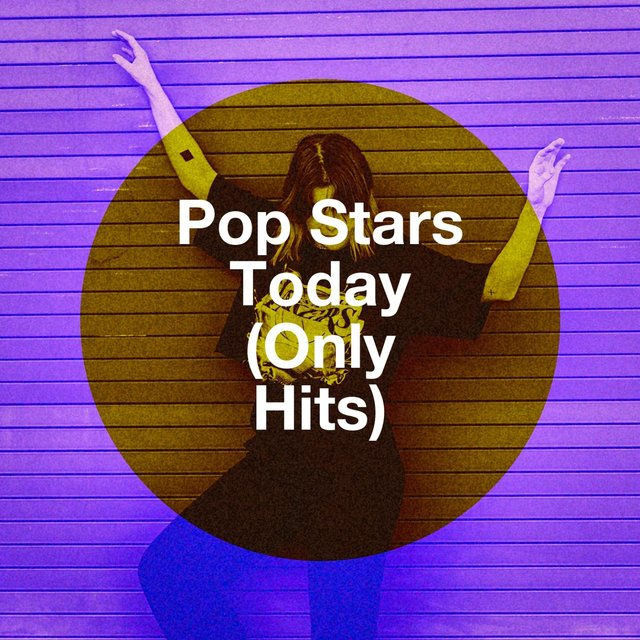 Pop Stars Today (Only Hits)