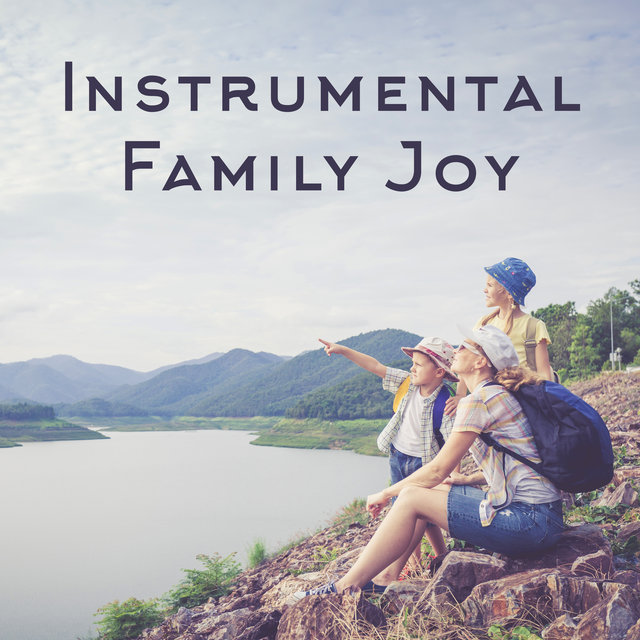 Instrumental Family Joy - Smooth Jazz, Coffee Time, Wonderful Jazz Sounds, Most Relaxing Music to Relieve Stress
