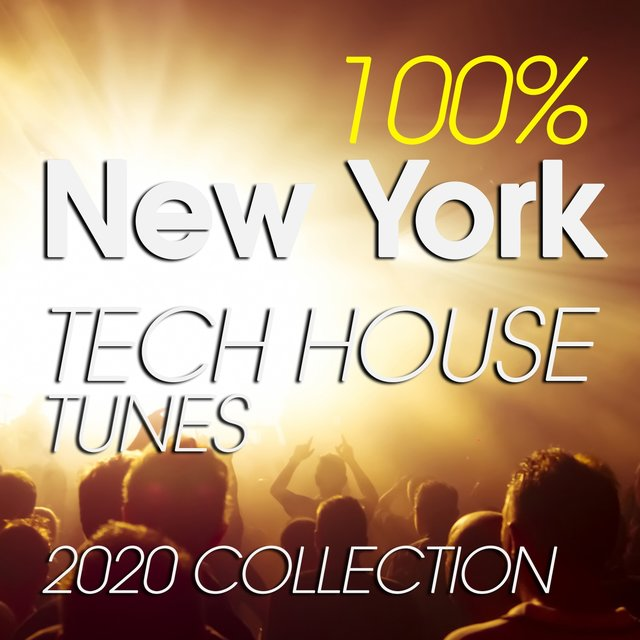 100% New York Tech House Tunes 2020 Collection