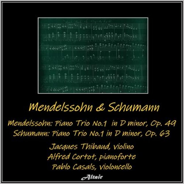 Mendelssohn: Piano Trio NO.1 in D Minor OP. 49 - Schumann: Piano Trio NO.1 in D Minor OP. 63 (Live)