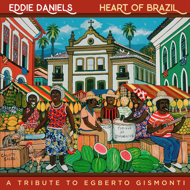 Heart of Brazil - A Tribute To Egberto Gismonti