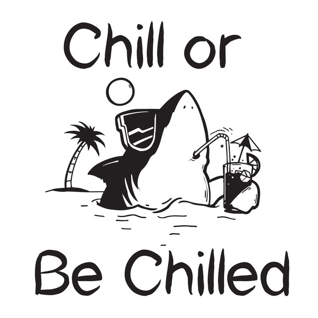 Chill or Be Chilled: Deeply Relieving Chillout Music to Relax, Chill Out, Calm Down