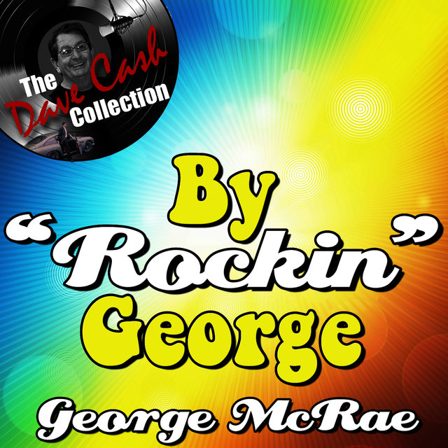 "By ""Rockin"" George - [The Dave Cash Collection]"