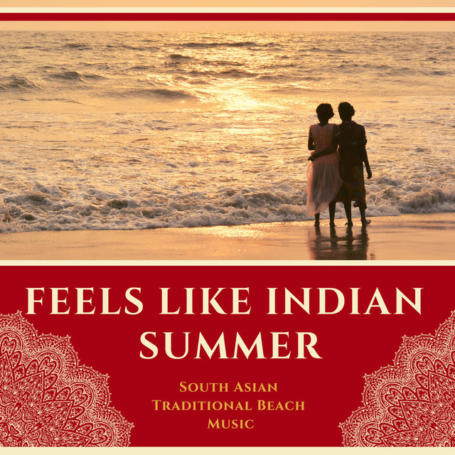 Feels Like Indian Summer - South Asian Traditional Beach Music