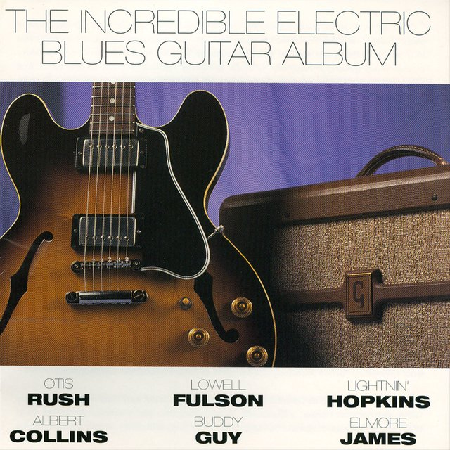 The Incredible Electric Blues Guitar Album