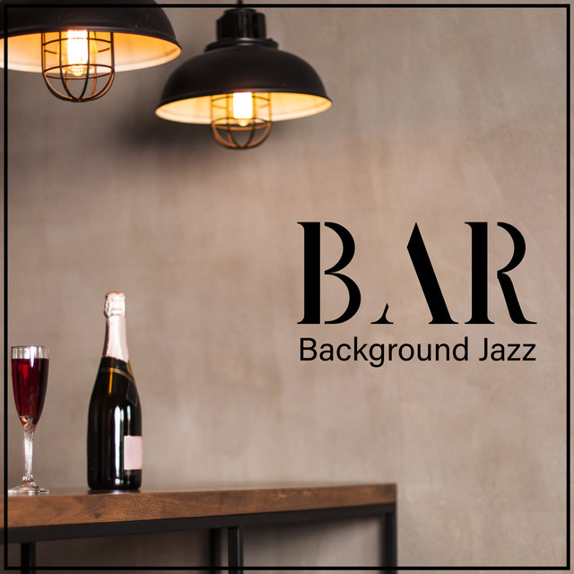 Bar Background Jazz - Retro Instrumental Music for Pub, Bar, Restaurant, Cafe