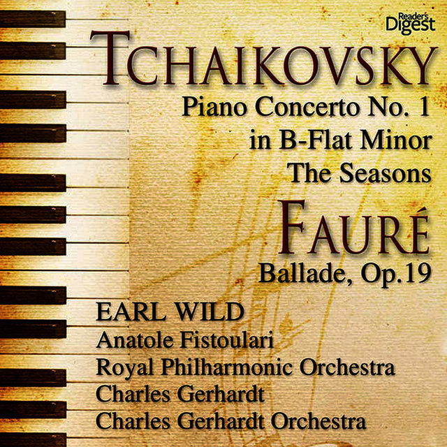 Tchaikovsky: Piano Concerto No. 1 in B-Flat Minor; The Seasons - Fauré: Ballade, Op. 19