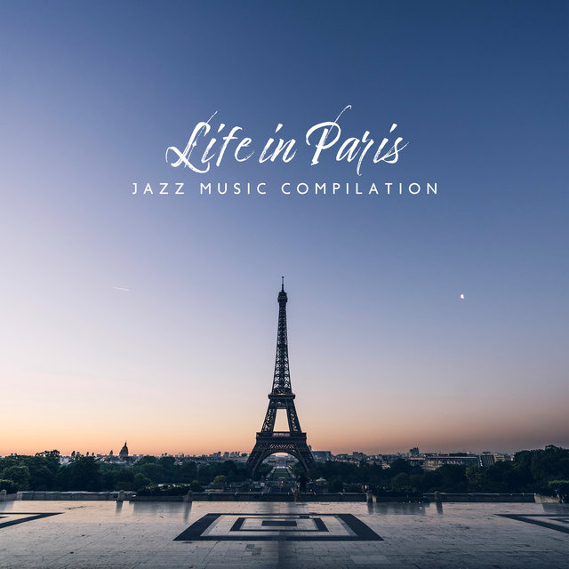 Life in Paris (Jazz Music Compilation for Good Time, Friday Night)
