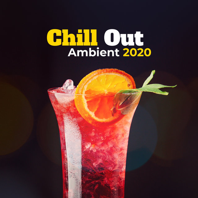 Chill Out Ambient 2020
